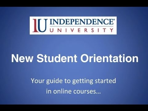 Independence University Online - New Student Orientation - YouTube