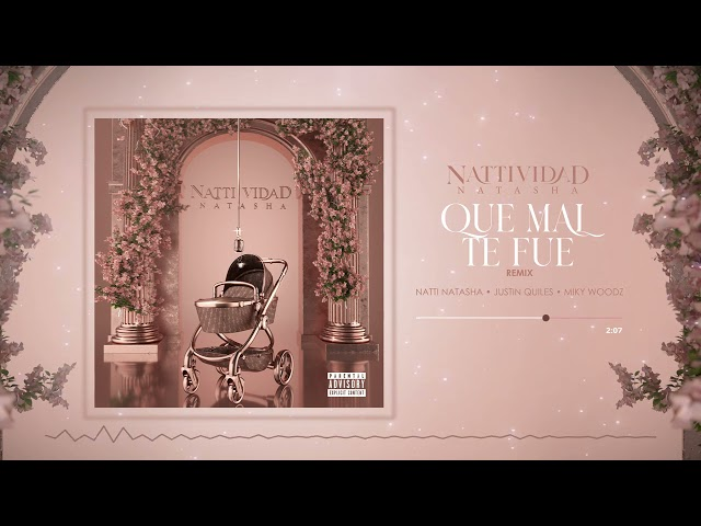Natti Natasha - Que Mal Te Fue (Remix) ft. J Quiles x Miky Woodz [Official Audio]