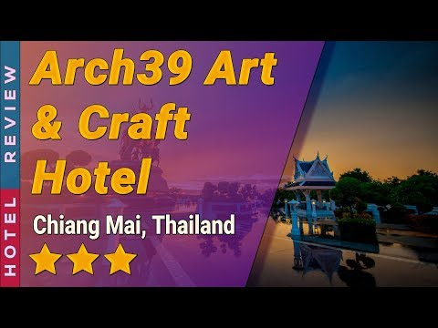 Arch39 Art & Craft Hotel hotel review | Hotels in Chiang Mai | Thailand Hotels