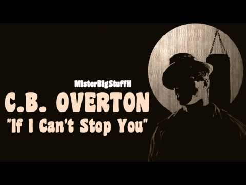 CB Overton If I Cant Stop You