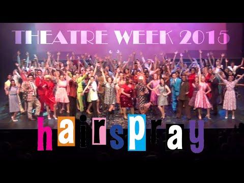 HAIRSPRAY | Theatre Week 2015 (HQ)