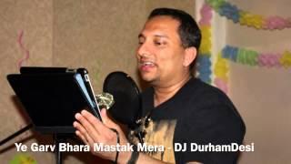 Yeh Garv Bhara Mastak Mera (Hari Om Sharan) - Karaoke by DurhamDesi