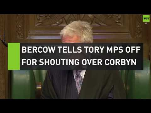 Bercow tells Tory MPs off for shouting over Corbyn