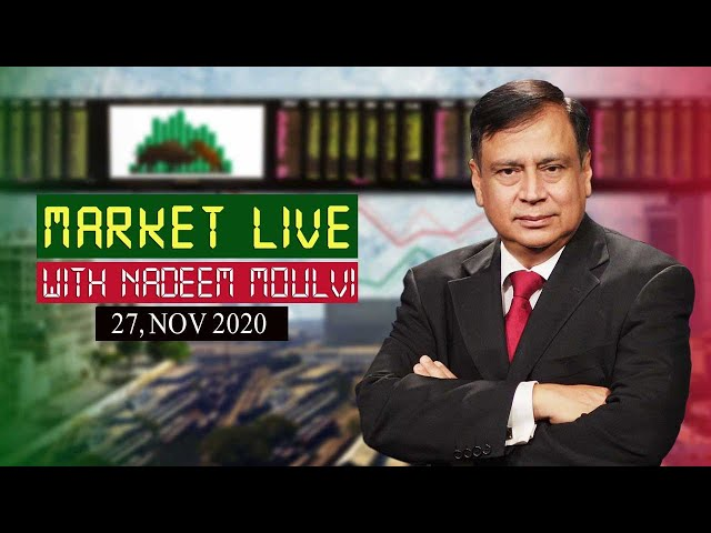 Market Live' With Renowned Market Expert Nadeem Moulvi, 27 Nov 2020