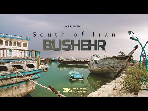 A Trip to The South of Iran -  (Part 2 - Bushehr)