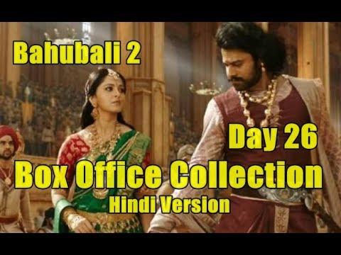 Bahubali 2 box office collection day 26 hindi version youtube - Box office collection hindi ...