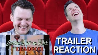 Deadpool 2 (Wet on Wet) - Teaser - Reaction