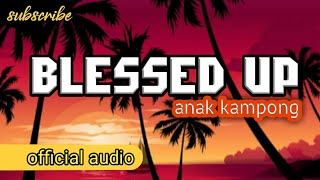 ANAK _ KAMPONG _ BLESSED _ UP
