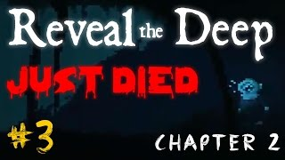 Reveal The Deep Gameplay Walkthrough - Chapter 2 - #3 - Just Died / Horror Game? / Indie