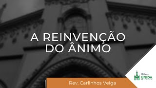IPBLive - A reinvenção do ânimo - Rev. Carlinhos Veiga