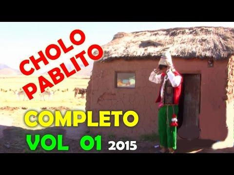 CHOLO PABLITO  ~ Volumen 1 ~ Completo OFICIAL