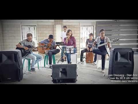 Pengen Disayang - Dian Anic Cover By 3R Ft Ulfi Vanira (Acoustic Jazz Versions)