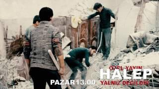 Halep Yalnız Değildir Özel Yayını