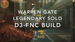 WarrenGate SOLO - D3-FNC awesome PVE BUILD - Full Run #TheDivision #GAMEPLAY #LEGENDARY
