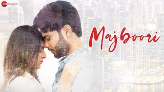 Majboori (Sumedha Karmahe, Raj Jain) Mp3 Song Download