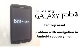 Samsung GALAXY Tab 3 7.0 - Screen Lock, Unlock Password, Factory Reset, Hard Reset