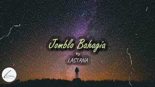 LASTANA - Jomblo Bahagia (Official Lyric Video)