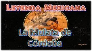 La Mulata de Cordoba leyenda de Mexico (audio Mejorado)