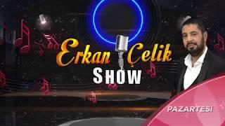 Erkan Çelik Show - 34.Bölüm Tanıtım