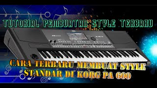 Video Cara membuat Style Dangdut Standar KORG PA600 download MP3, 3GP, MP4, WEBM, AVI, FLV September 2018