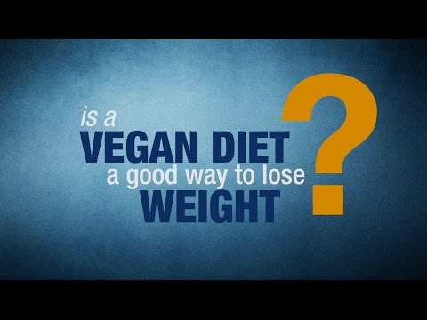 Is a Vegan Diet a Good Way to Lose Weight?