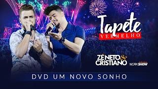 Baixar Zé Neto e Cristiano - Tapete Vermelho - DVD Um Novo Sonho