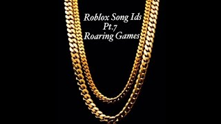 Roblox Song Ids pt 7 Roaring Games
