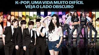 K-POP UMA VIDA DIFÍCIL VEJA O LADO OBSCURO