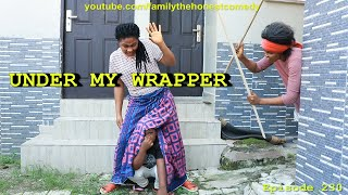 UNDER MY WRAPPER (Family The Honest Comedy)
