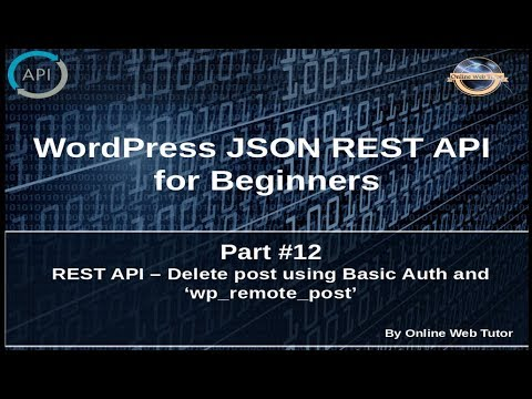 Wordpress JSON REST API Tutorial for beginners(#12) Delete post using Basic  Auth and wp_remote_post