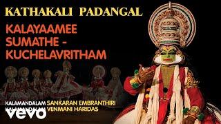 Kalayaamee Sumathe - Kuchelavritham | Kathakali Padangal| Official Audio