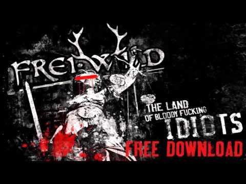 Frei.Wild - The Land Of Bloody Fucking Idiots (Land der Vollidioten englische Version)