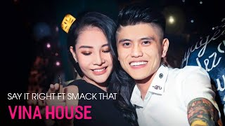 Say It Right Ft Smack that - Dj Leo Remix   Track Nhạc Nam Per Quẩy