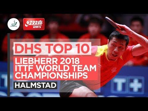 DHS ITTF Top 10 - 2018 World Team Championships