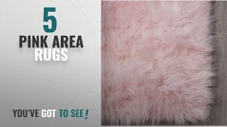 Top 10 Pink Area Rugs [2018 ]: Serene Super Soft Faux Sheepskin Shag Silky Rug Baby Nursery