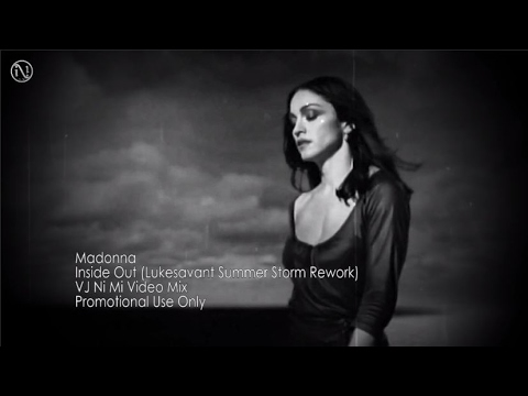 Madonna - Inside Out [VJ Ni Mi & Lukesavant Summer Storm Rework Video Mix]