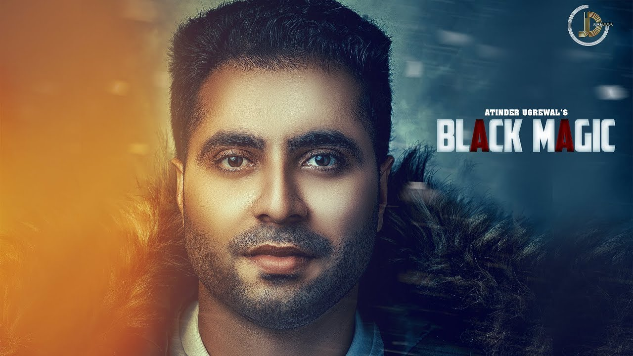 Black Magic - Atinder Ugrewal | Latest Punjabi Songs 2018 | Juke Dock