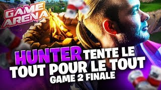 HUNTER TENTE LE TOUT POUR LE TOUT - SOLARY - GAME ARENA - GAME 2 FINALE