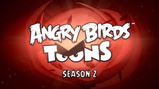 Angry Birds Toons - Season 2 Trailer!
