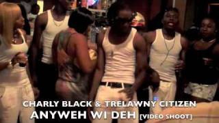 CHARLY BLACK & TRELAWNY CITIZEN   ANYWEH WI DEH VIDEO SHOOT
