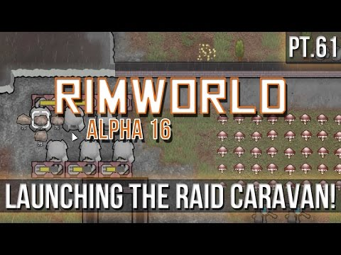 RIMWORLD - Launching the Raid Caravan! [Pt.61] A16