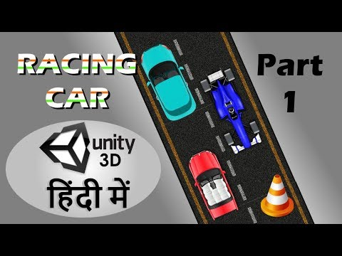 Racing Car Game Tutorial (Hindi, Part - 1)
