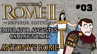 Total War: Rome 2 - Imperator Augustus Campaign - Antony's Rome - Part Three!
