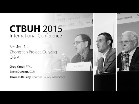 CTBUH 2015 New York Conference - Session 1a: Zhongtian Project, Guiyang Q & A