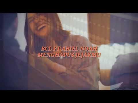 ariel-noah-ft-bcl-_-menghapus-jejakmu-+lirik-(official-vidio-klip)