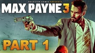 Max Payne 3 Gameplay Walkthrough Part 1 (HD 1080p)
