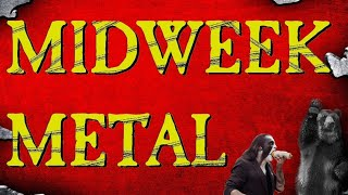 Midweek Metal Episode 152 - Nergal, Poop & Bears.