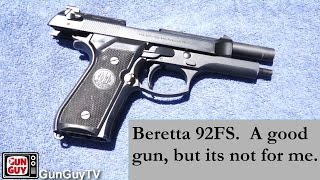 Beretta 92FS.  Two reasons why its not for me.