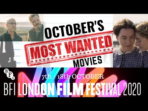 BFI London Film Festival 2020 Preview - Octobers Most Wanted Movies