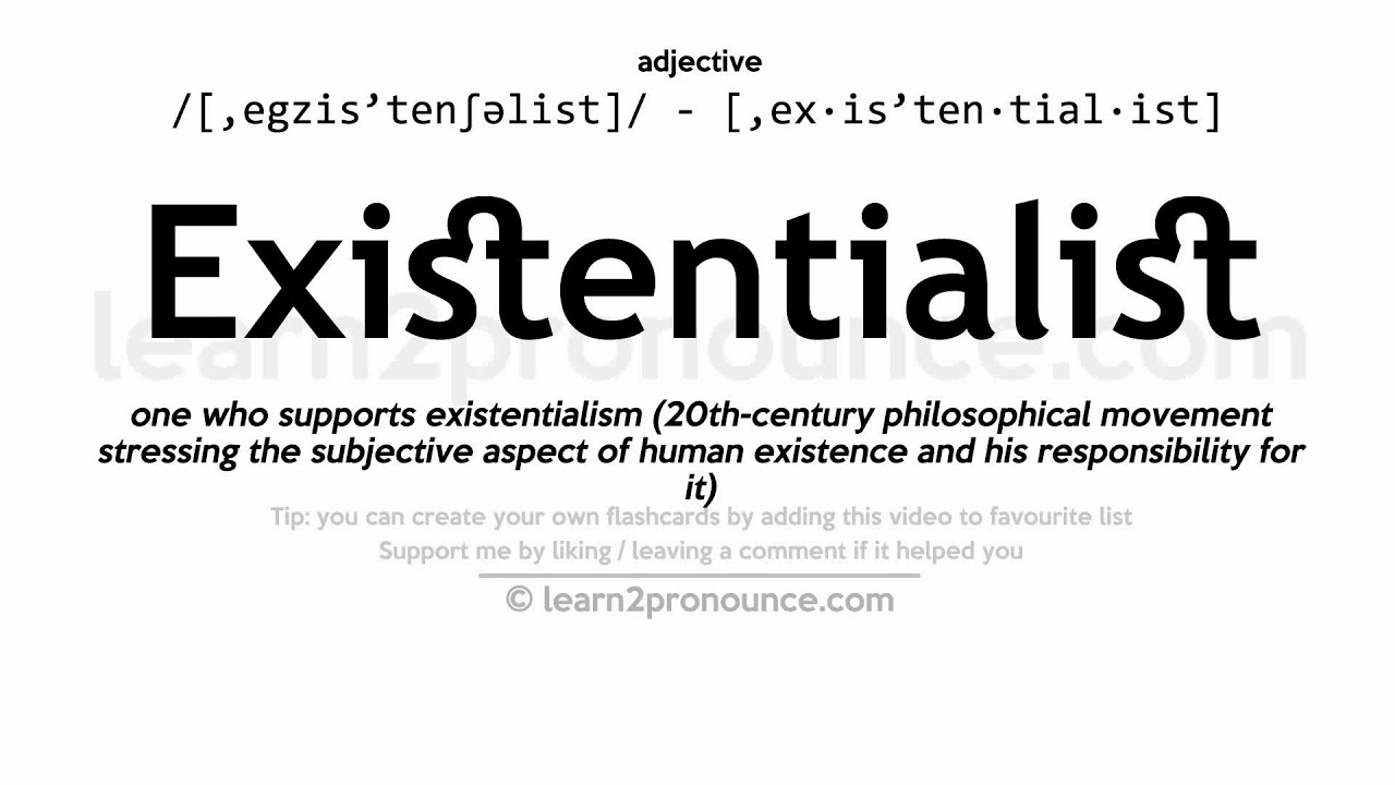 Existentialist Pronunciation And Definition